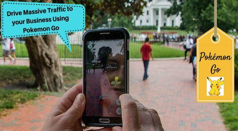Drive Massive Traffic to your Business Using Pokemon Go